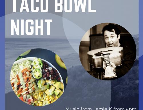 Live Music & Taco Bowl Night – Jan 9 2020